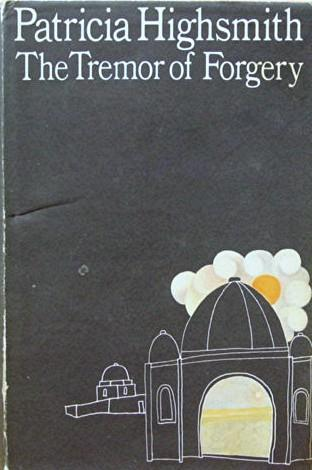 UK edition cover of The Tremor of Forgery (1969) by Patricia Highsmith.